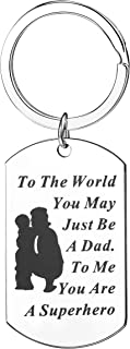 Dad Gifts To The World You May Just Be A Dad To Me You Are A Superhero Keychain Men Gifts