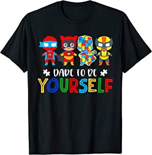 Dare to be yourself Autism Awareness Superheroes Shirt T-Shirt