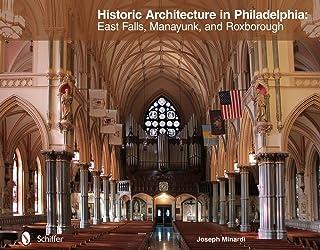 Historic Architecture in Philadelphia: East Falls, Manayunk, and Roxborough