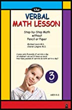 The Verbal Math Lesson Level Three: Step by step math without pencil or paper (Mental Math lesson Book 3)