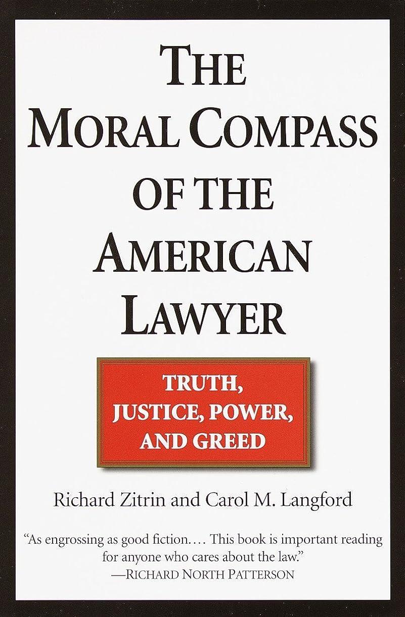 正午論争的品The Moral Compass of the American Lawyer: Truth, Justice, Power, and Greed