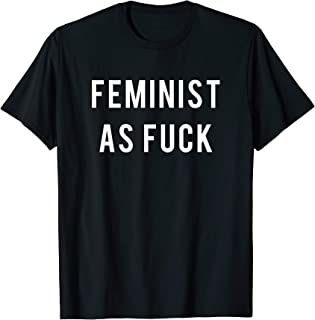 Feminist As Fuck T shirt Tshirt