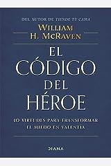 El Código del Héroe: 10 virtudes para transformar el miedo en valentía/ Lessons Learned from Lives Well Lived Capa comum