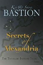 Secrets of Alexandria (THE TRAVELER: Initiate Years Book 2)