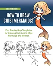 How to Draw Chibi Mermaids: Fun Step-by-Step Templates for Drawing Cute Anime-Style Mermaids and Mermen