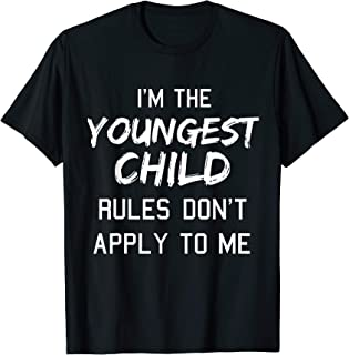 Youngest Child Shirt Rules Dont Apply To Me Funny Siblings T-Shirt