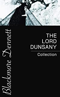 The Lord Dunsany Collection (English Edition)