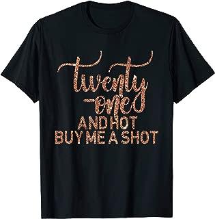 21st Birthday Rose 21 Hot Buy Shot Twenty One T-Shirt