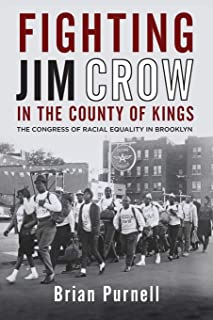 Fighting Jim Crow in the County of Kings: The Congress of Racial Equality in Brooklyn (Civil Rights and Struggle)