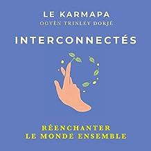 Interconnectés [Interconnected]: Réenchanter le monde ensemble [Embracing Life in Our Global Society]