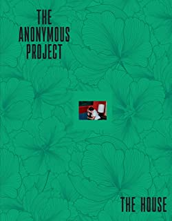 The anonymous project. the house.
