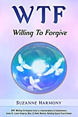 WTF: Willing To Forgive Kindle Edition