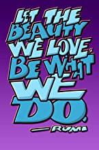 LET THE BEAUTY WE LOVE, BE WHAT WE DO: Rumi Journal: 6x9 Inch Dot Grid Bullet Journal/Notebook/Planner/Diary: Inspiring quote by Rumi - Wisdom, ... poetry, Inspirational art, Purple