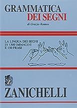 Scaricare Libri Grammatica dei segni. La lingua dei segni in 1300 immagini e 150 frasi PDF