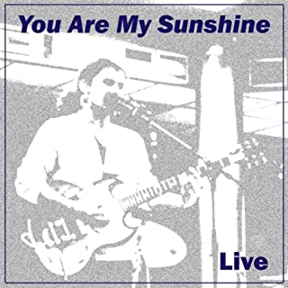 You Are My Sunshine (Live)