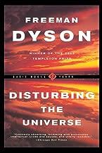 Disturbing The Universe (Sloan Foundation Science Series)