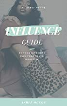 Influence: Influence Guide
