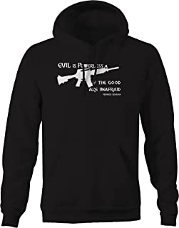 Evil is Powerless Good are Unafraid Ronald Reagan Quote Sweatshirt - 3XL