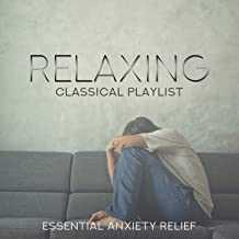 Relaxing Classical Playlist: Essential Anxiety Relief