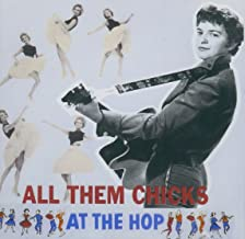 All Them Chicks At The Hop 31 Cuts Various