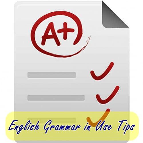English Grammar in Use Tips