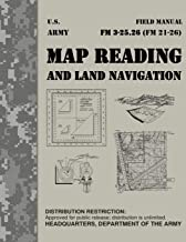 MAP READING AND LAND NAVIGATION FM 3-25.26: The U.S. ARMY GUIDEBOOK