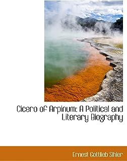 Cicero of Arpinum: A Political and Literary Biography