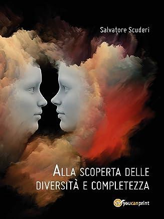 Alla scoperta delle diversità e completezza