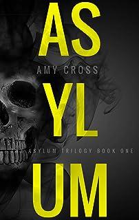 Asylum (The Asylum Trilogy Book 1)