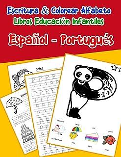 Español - Portugués : Escritura & Colorear Alfabeto Libros Educación Infantiles: Spanish Portuguese Practicar alfabeto