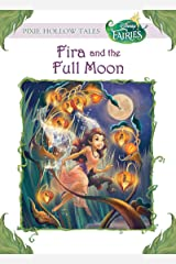 Disney Fairies: Fira and the Full Moon (Disney Chapter Book (ebook)) Kindle Edition
