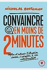 Convaincre en moins de 2 minutes: Capter et retenir l'attention, savoir s'adapter à son interlocuteur Livro de bolso