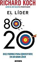 El líder 80/20: Diez formas para convertirte en un gran líder (Spanish Edition)