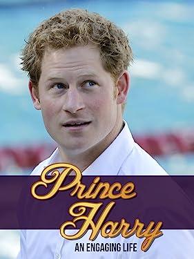 Prince Harry - An Engaging Life
