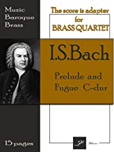 Prelude and Fugue C-dur I.S.Bach: Scores and sheet music for trombones Quartet (Music Baroqu Brass Book 3)