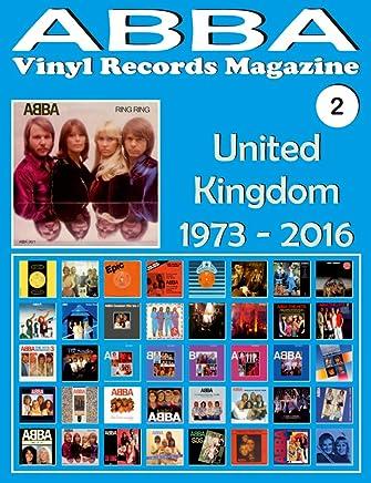 ABBA - Vinyl Records Magazine No. 2 - United Kingdom (1973 - 2016): Discography edited by Epic, Polydor, Polar... - Full Color. (English Edition)