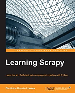Learning Scrapy: Learn the art of effi cient web scraping and crawling with Python