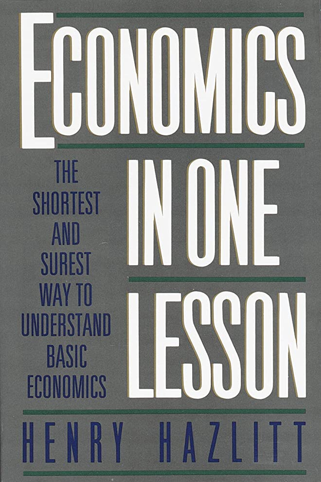 納得させるうまれた更新するEconomics in One Lesson: The Shortest and Surest Way to Understand Basic Economics (English Edition)