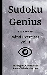 Sudoku Genius Mind Exercises Volume 1: Burlington, Connecticut State of Mind Collection