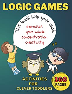 Logic Games: Activities For Clever Toddlers: High Quality Brain Games - Mazes, Coloring, Match Animals, Letters, Numbers -...