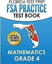 FLORIDA TEST PREP FSA Practice Test Book Mathematics Grade 4: Preparation for the FSA Mathematics Tests