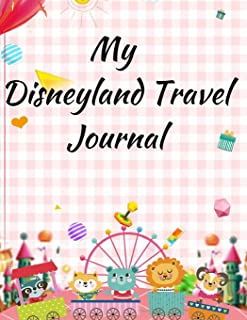 My Disneyland Travel Journal: A Mickey Theme Fun Kids Vacation Activity Guide Book Planner Diary Notebook Log Organizer for Children with Autograph ... Daily Experiences for Boys, Girls Teens