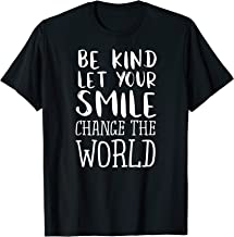Be Kind Let Your Smile Change The World Teacher Shirt
