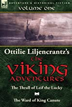 Ottilie A. Liljencrantz's 'The Viking Adventures': Volume 1-The Thrall of Leif the Lucky and The Ward of King Canute