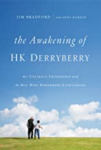 The Awakening of HK Derryberry: My Unlikely Friendship with the Boy Who Remembers Everything
