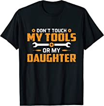 Don't Touch My Tools Or My Daughter Funny Mechanic Tshirt