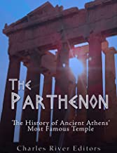 The Parthenon: The History of Ancient Athens' Most Famous Temple