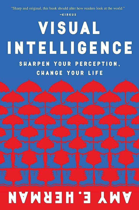 爆発ラフレシアアルノルディ第Visual Intelligence: Sharpen Your Perception, Change Your Life (English Edition)