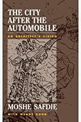 The City After The Automobile: An Architect's Vision Kindle Edition