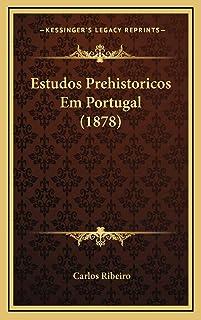 Estudos Prehistoricos Em Portugal (1878)